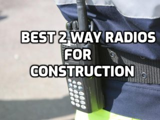 Best 2 way radios for construction - Buyers guide 2019